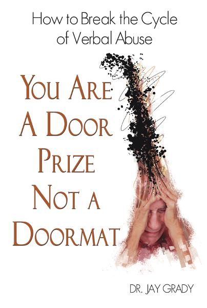 You Are A Door Prize, Not A Doormat By: Dr. Jay Grady
