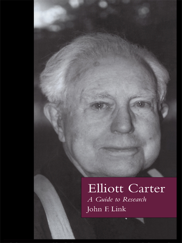 Elliott Carter A Guide to Research
