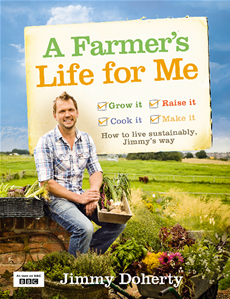 A Farmer's Life for Me: How to live sustainably, Jimmy's way