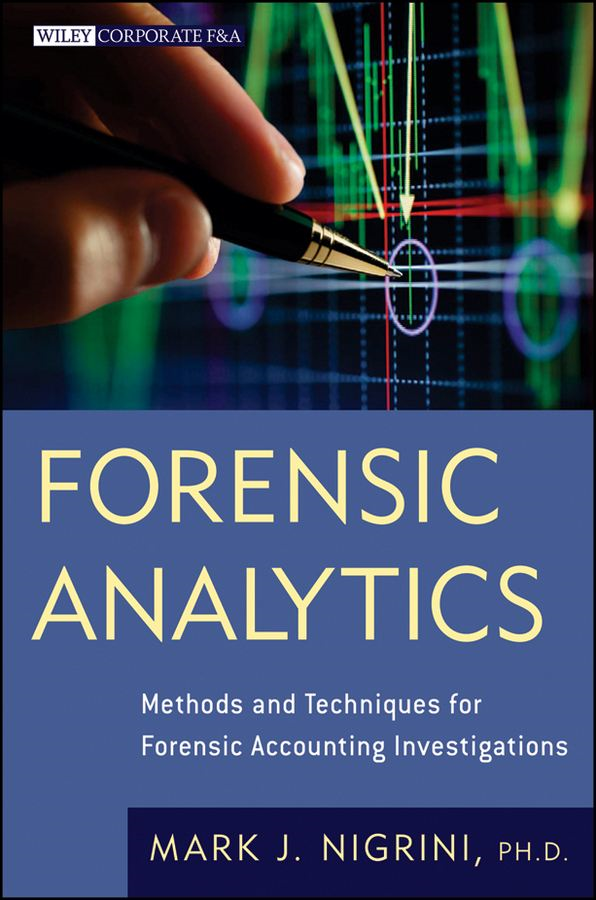 Forensic Analytics By: Mark Nigrini