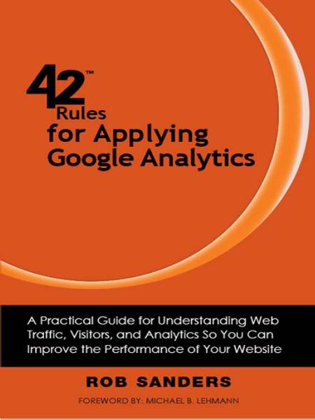 42 Rules for Applying Google Analytics By: Rob Sanders