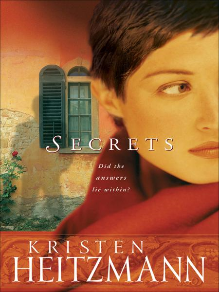Secrets (The Michelli Family Series Book #1) By: Kristen Heitzmann