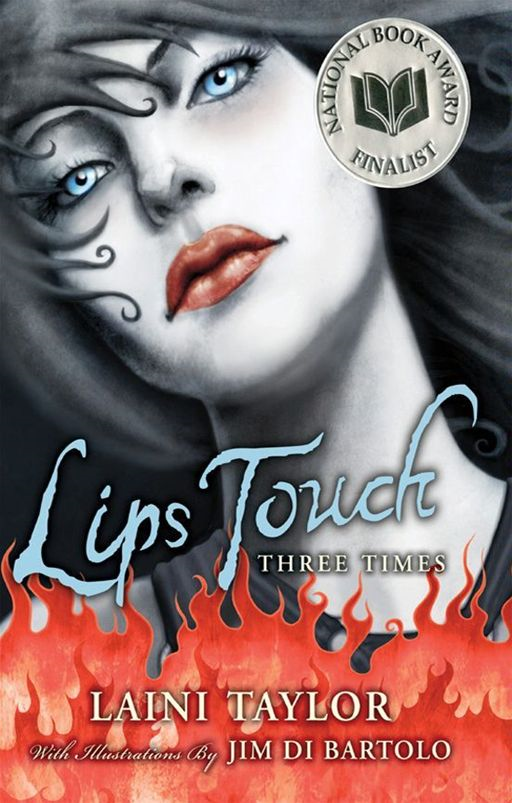 Lips Touch: Three Times By: Laini Taylor