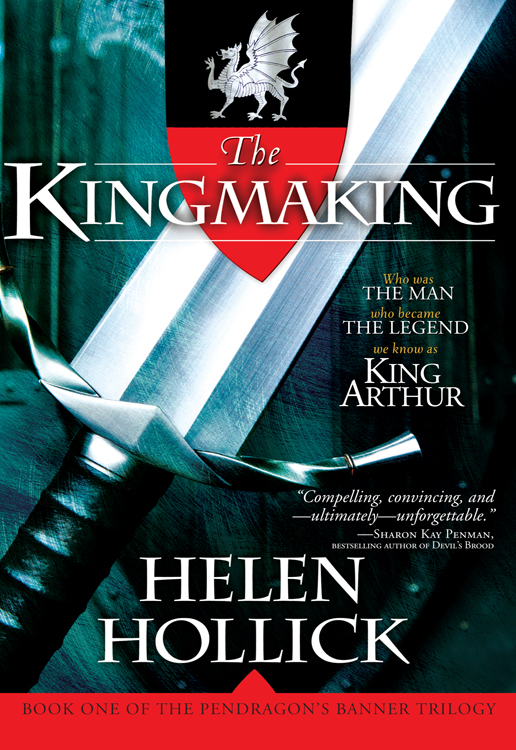 Kingmaking: Book One of the Pendragon's Banner Trilogy By: Helen Hollick