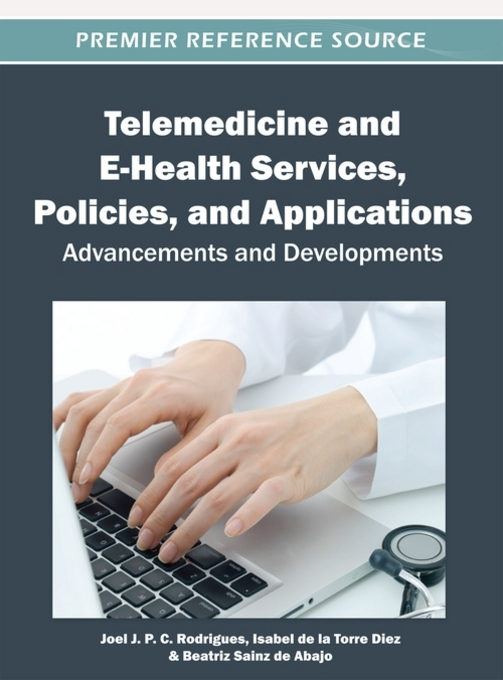 Telemedicine and E-Health Services, Policies, and Applications