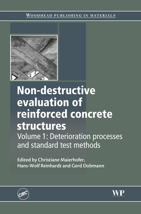 Non-Destructive Evaluation of Reinforced Concrete Structures Deterioration Processes And Standard Test Methods