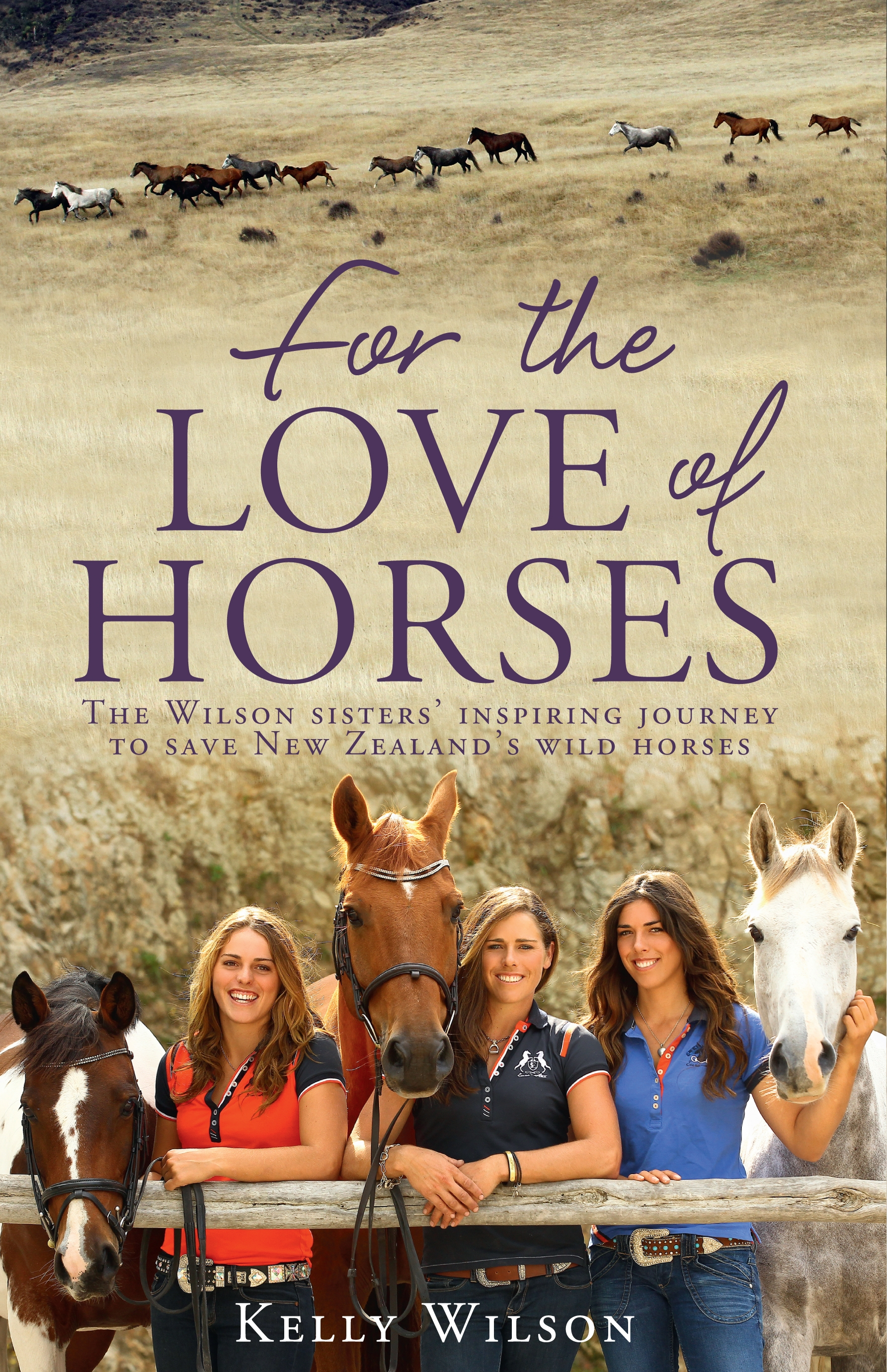 For the Love of Horses The Wilson Sisters' Inspiring Journey to Save New Zealand's Wild Horses