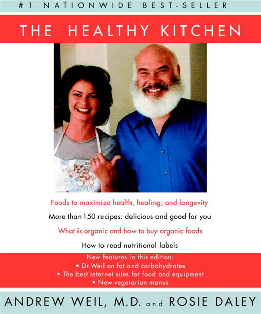 The Healthy Kitchen By: Andrew Weil, M.D.,Rosie Daley