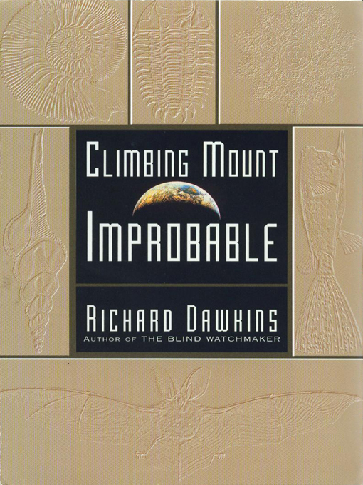 Climbing Mount Improbable By: Richard Dawkins,Lalla Ward