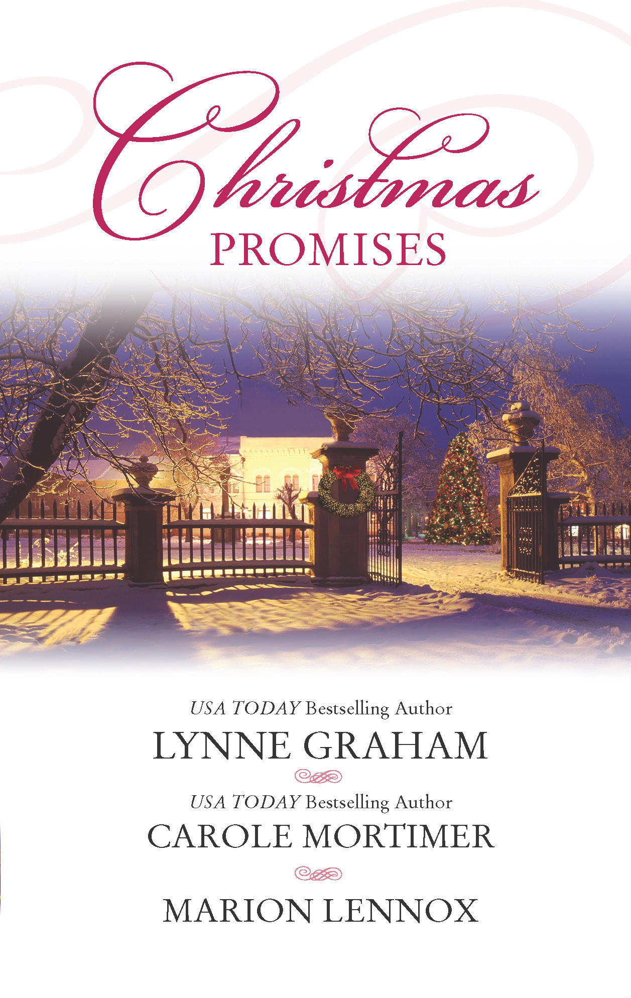 Christmas Promises: The Christmas Eve Bride\A Marriage Proposal for Christmas\A Bride for Christmas By: Carole Mortimer,Lynne Graham,Marion Lennox