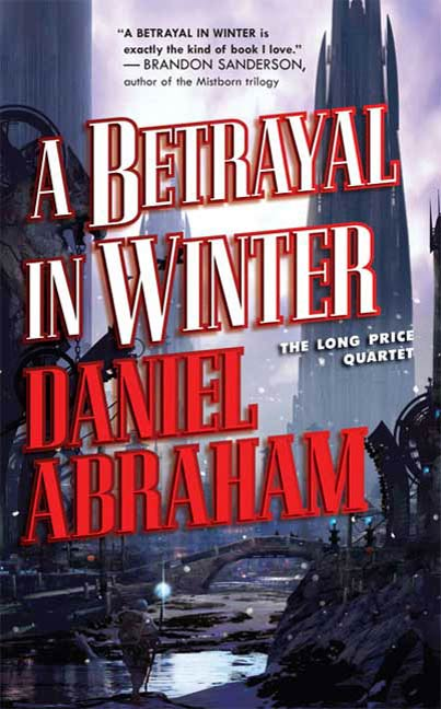 A Betrayal in Winter By: Daniel Abraham