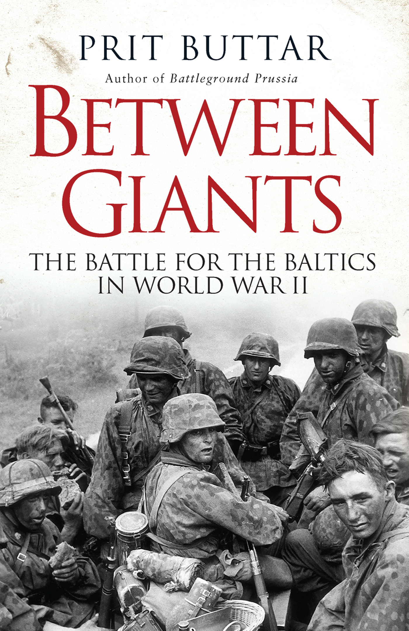 Between Giants: The Battle for the Baltics in World War II