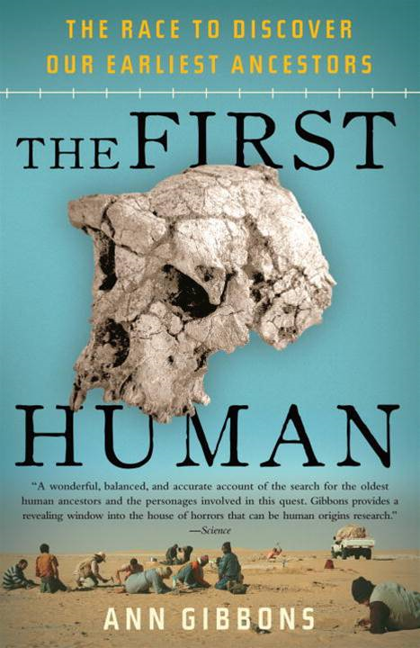 The First Human By: Ann Gibbons