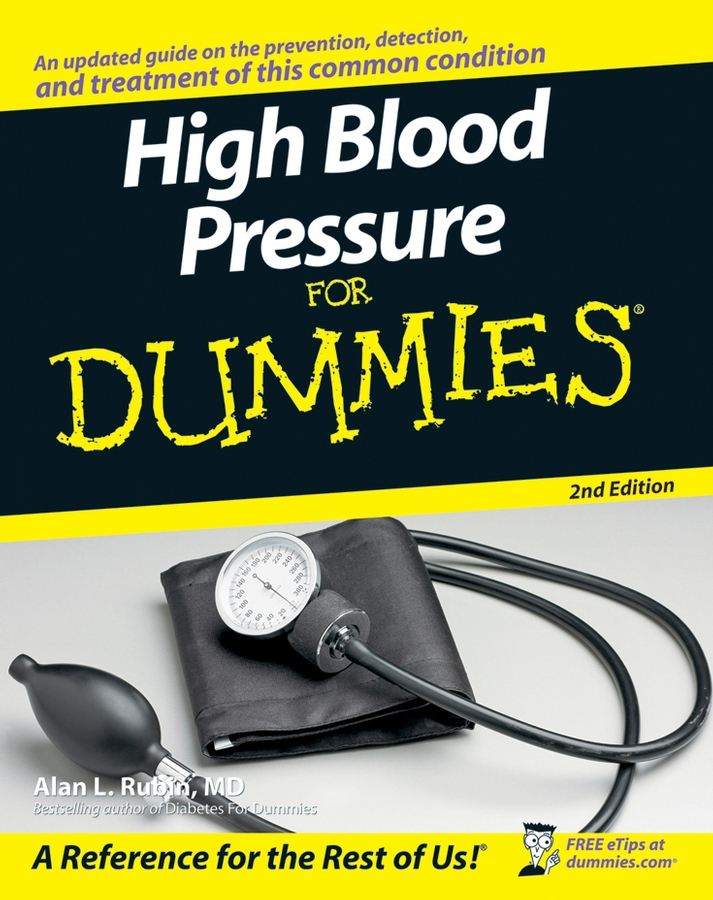 High Blood Pressure for Dummies By: Rubin
