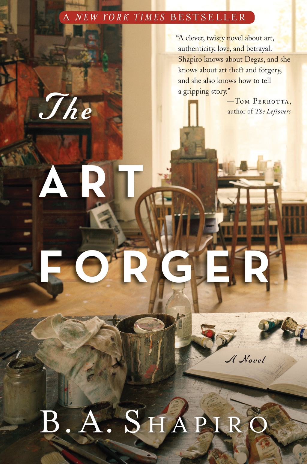 The Art Forger: A Novel By: B. A. Shapiro