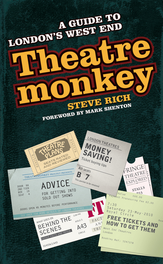 Theatremonkey: A guide to London's west end By: Steve Rich