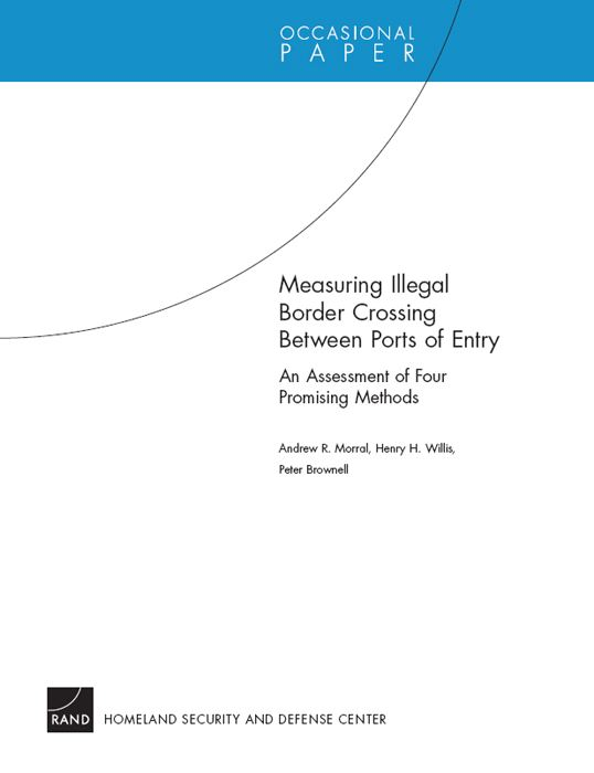 Measuring Illegal Border Crossing Between Ports of Entry: An Assessment of Four Promising Methods