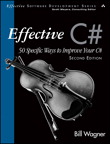 Effective C# (Covers C# 4.0) By: Bill Wagner