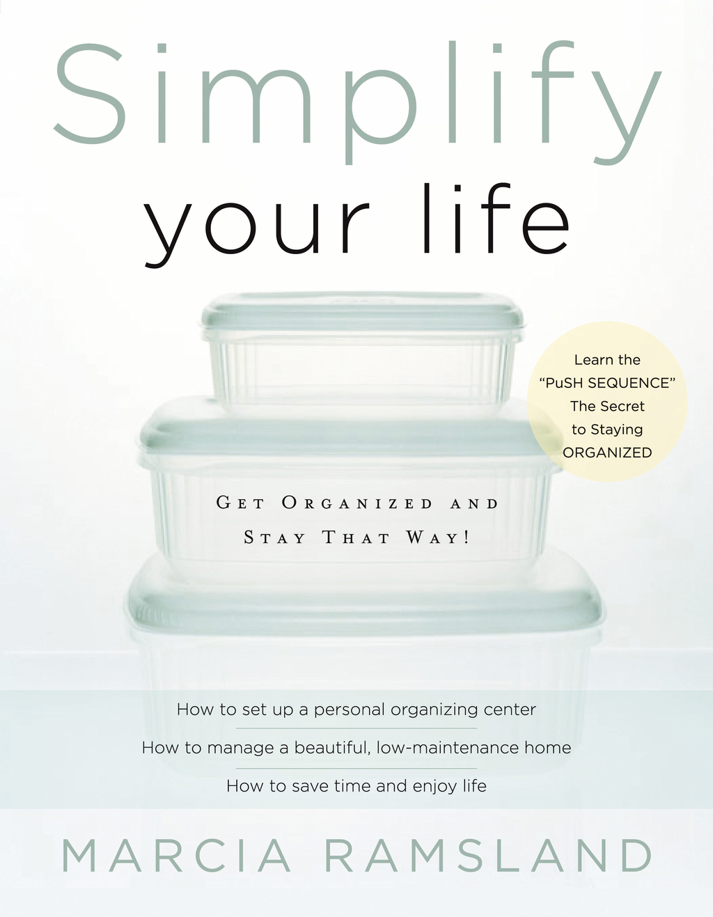 Simplify Your Life By: Marcia Ramsland