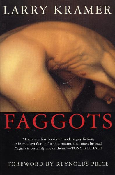 Faggots By: Larry Kramer