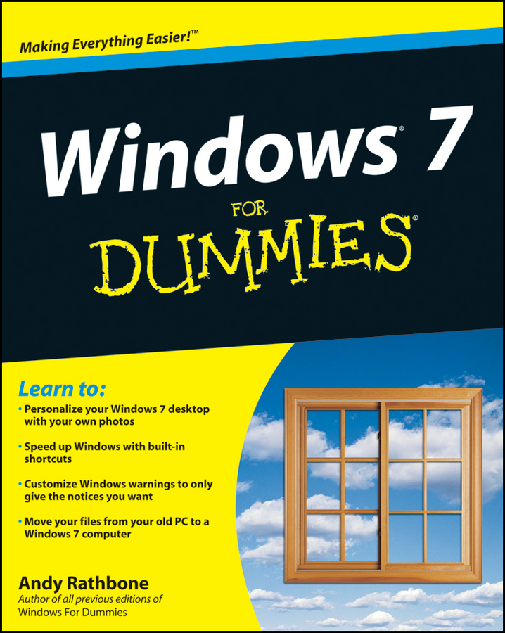 Windows 7 For Dummies By: Andy Rathbone