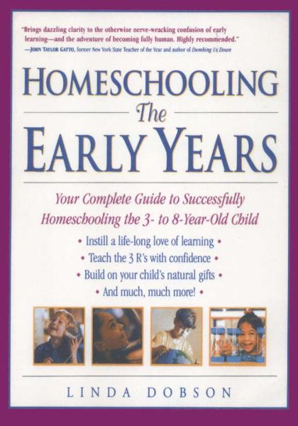 Homeschooling: The Early Years By: Linda Dobson