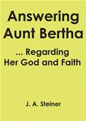online magazine -  Answering Aunt Bertha ... Regarding Her God And Faith