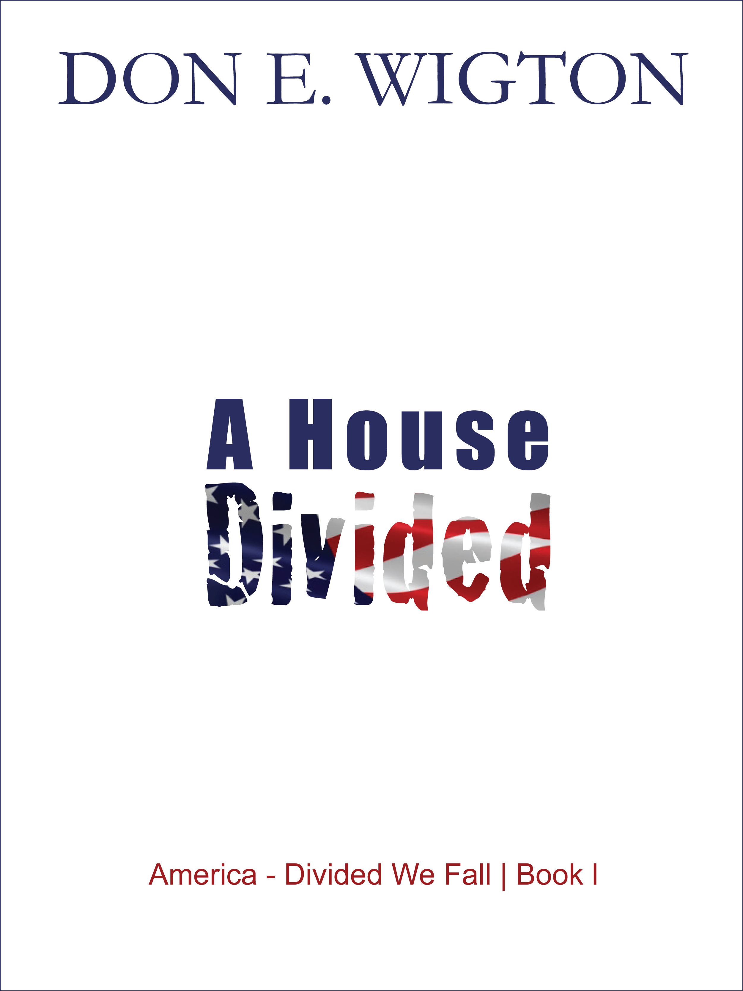 A House Divided By: Don Wigton