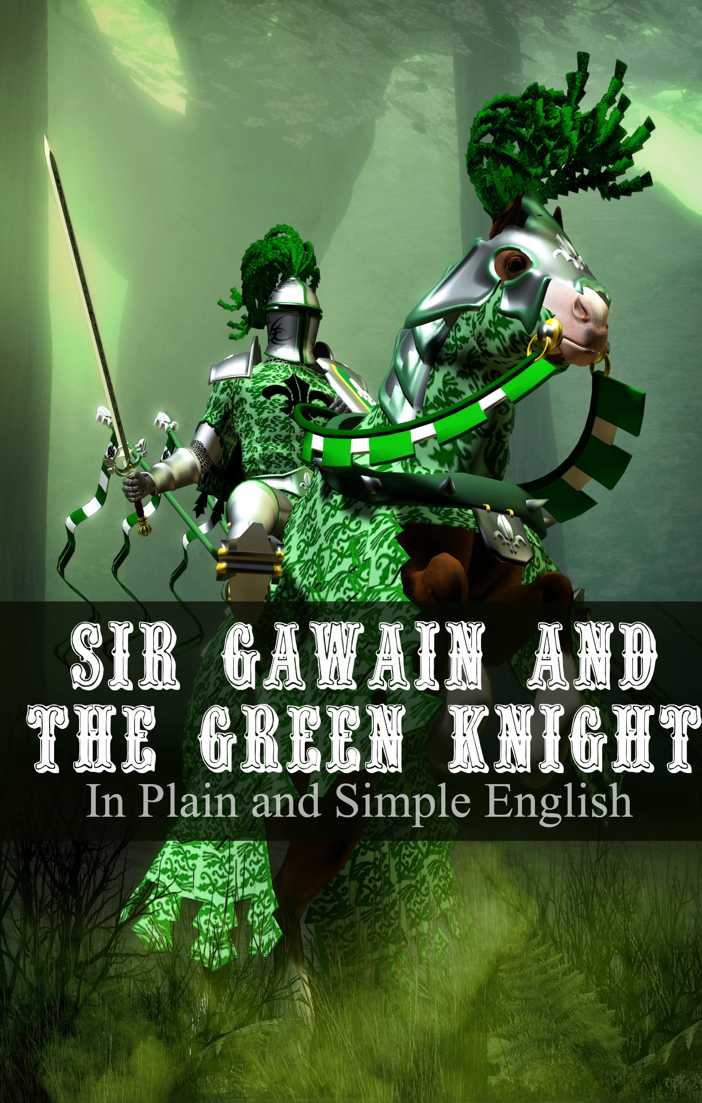 BookCaps Anonymous - Sir Gawain and the Green Knight In Plain and Simple English (A Modern Translation and the Original Version)