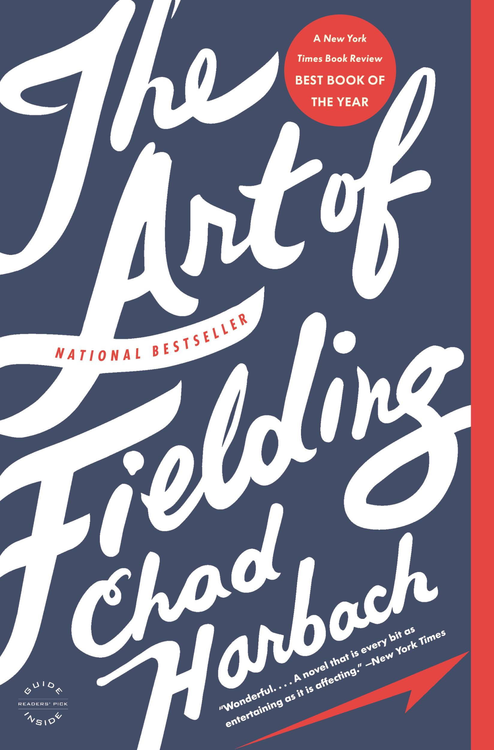 The Art of Fielding By: Chad Harbach