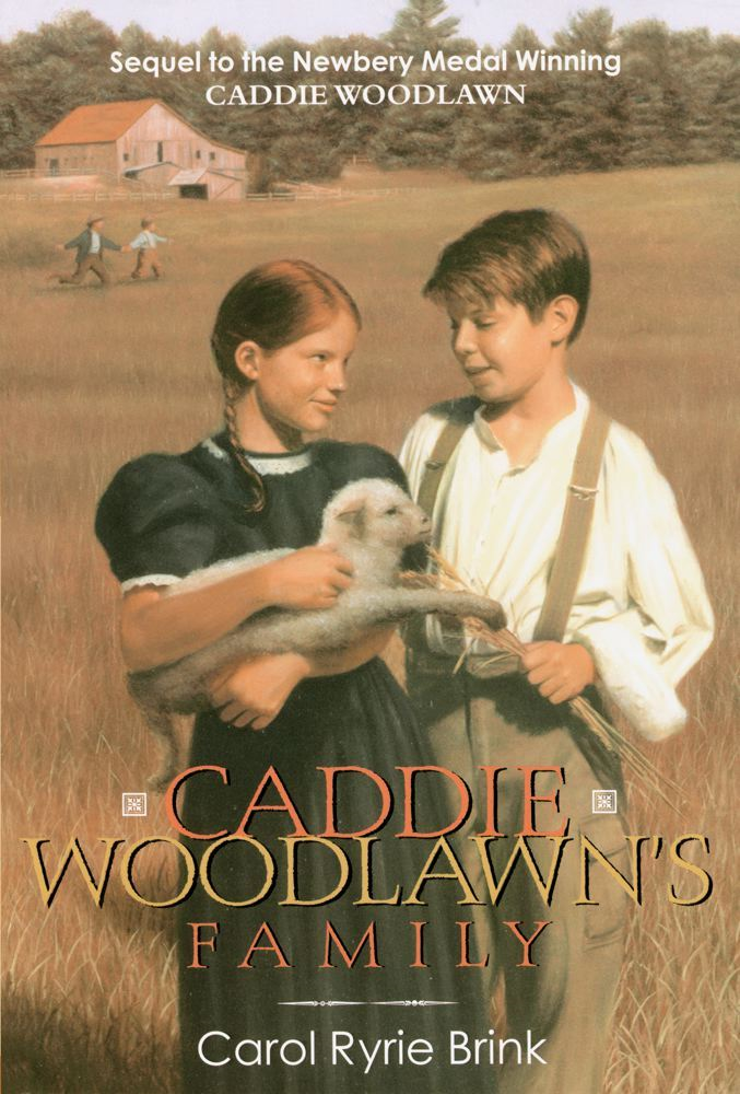 Caddie Woodlawn's Family By: Carol Ryrie Brink,Marguerite Davis
