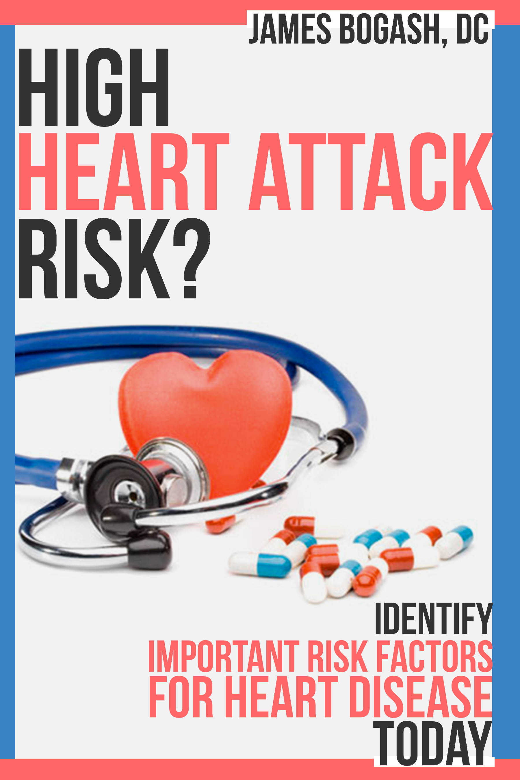 High Heart Attack Risk: Identify Important Risk Factors for Heart Disease Today