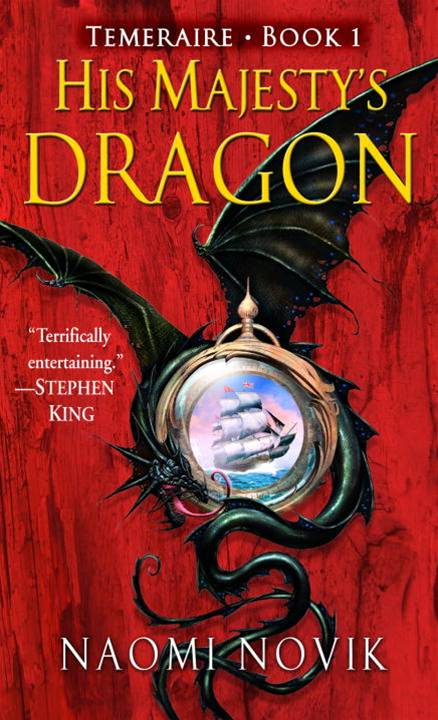 His Majesty's Dragon By: Naomi Novik