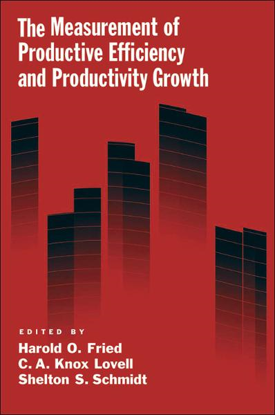 The Measurement of Productive Efficiency and Productivity Growth By: Harold O. Fried; C. A. Knox Lovell; Shelton S. Schmidt