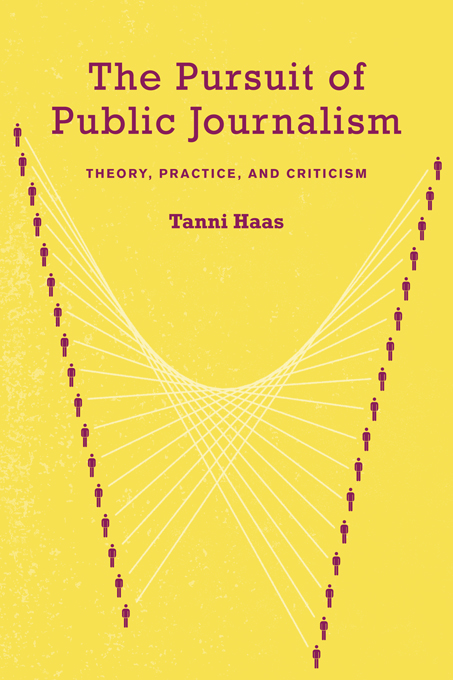 The Pursuit of Public Journalism Theory,  Practice and Criticism