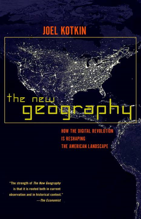 The New Geography By: Joel Kotkin