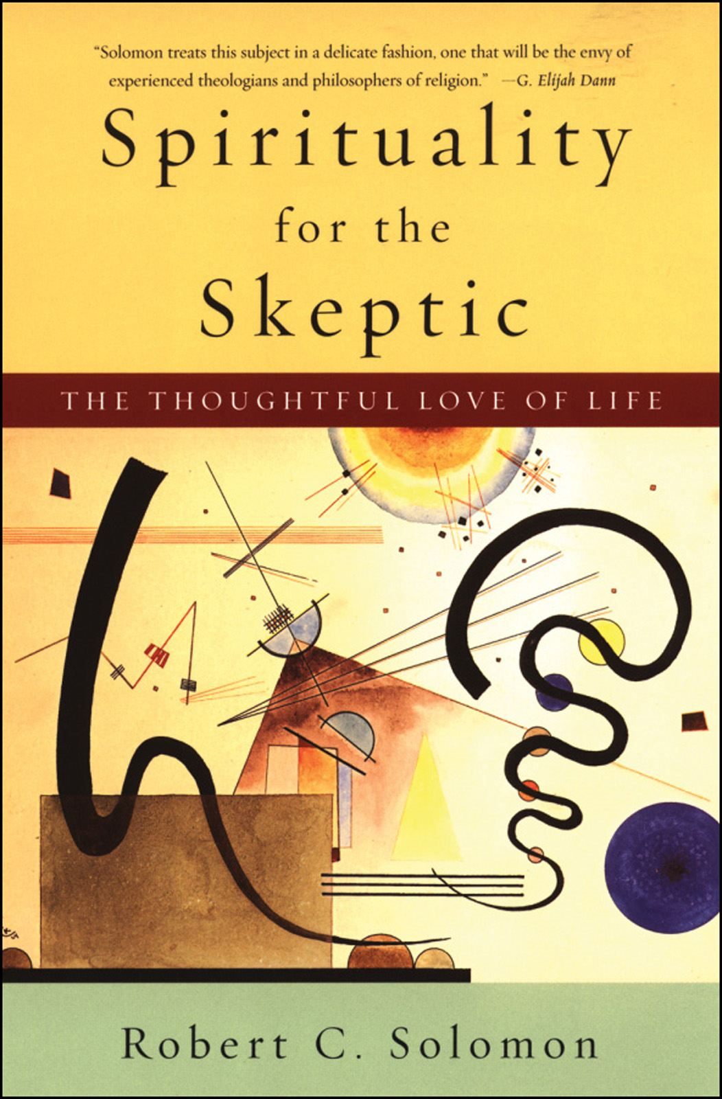 Spirituality for the Skeptic : The Thoughtful Love of Life