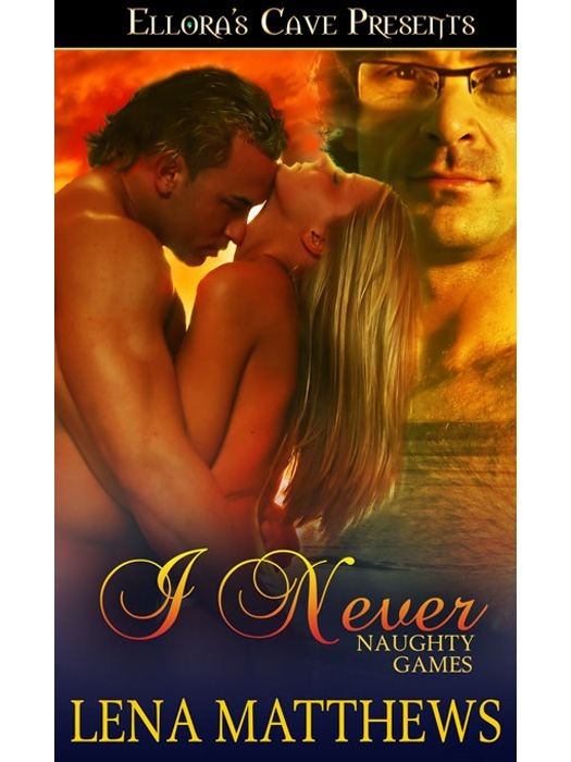 I Never (Naughty Games, Book Two)