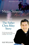 Mean Streets, Kind Heart: The Father Chris Riley Story: