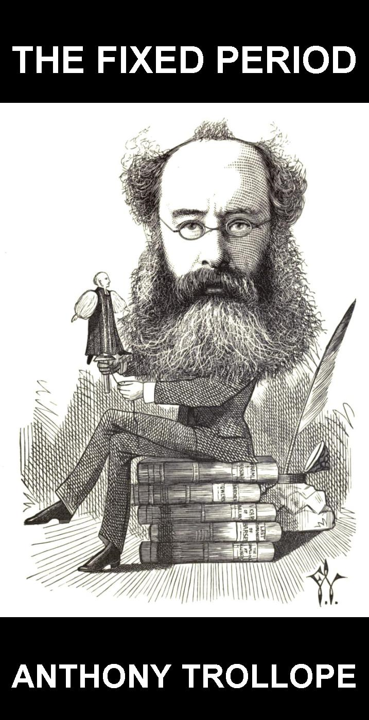 Eternity Ebooks  Anthony Trollope - The Fixed Period [con Glossario in Italiano]