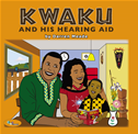 Kwaku And His Hearing Aid