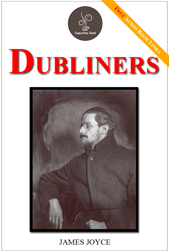 James Joyce - Dubliners - (FREE Audiobook Included!)