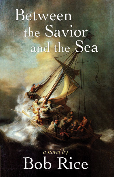 Between the Savior and the Sea By: Bob Rice