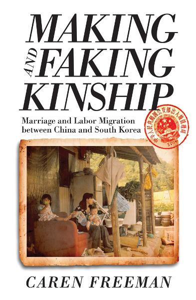 Making and Faking Kinship By: Caren Freeman