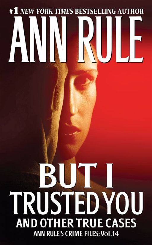 But I Trusted You By: Ann Rule