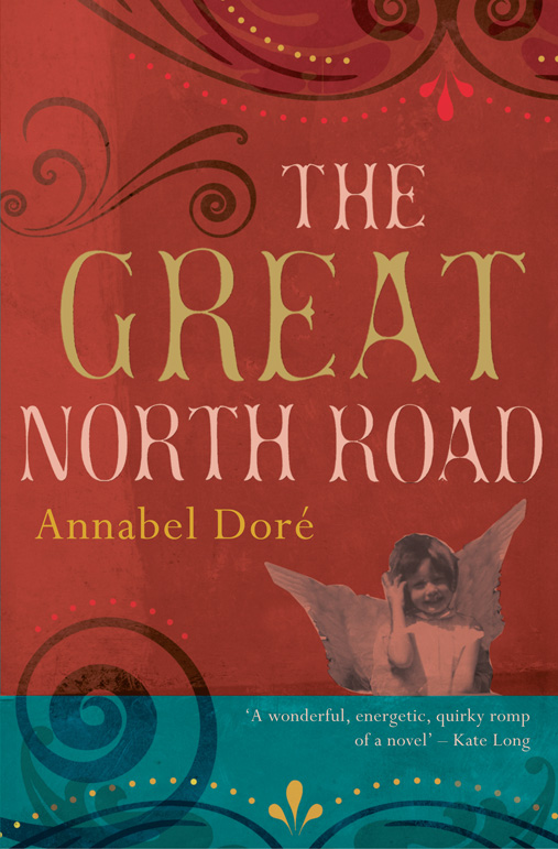 The Great North Road By: Annabel Dore