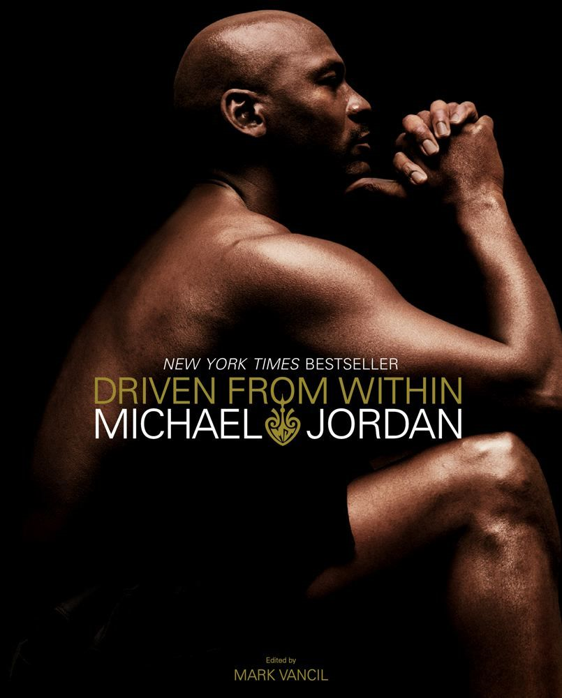 Driven from Within By: Michael Jordan