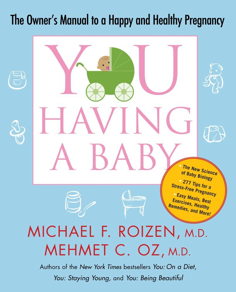 YOU: Having a Baby By: Mehmet C. Oz,Michael F. Roizen