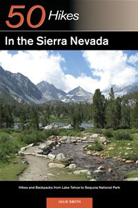 Explorers Guide 5 Hikes in the Sierra Nevada Hikes and Backpacks from Lake Tahoe to Sequoia National Park