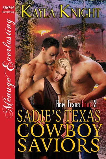 Sadie's Texas Cowboy Saviors By: Kayla Knight